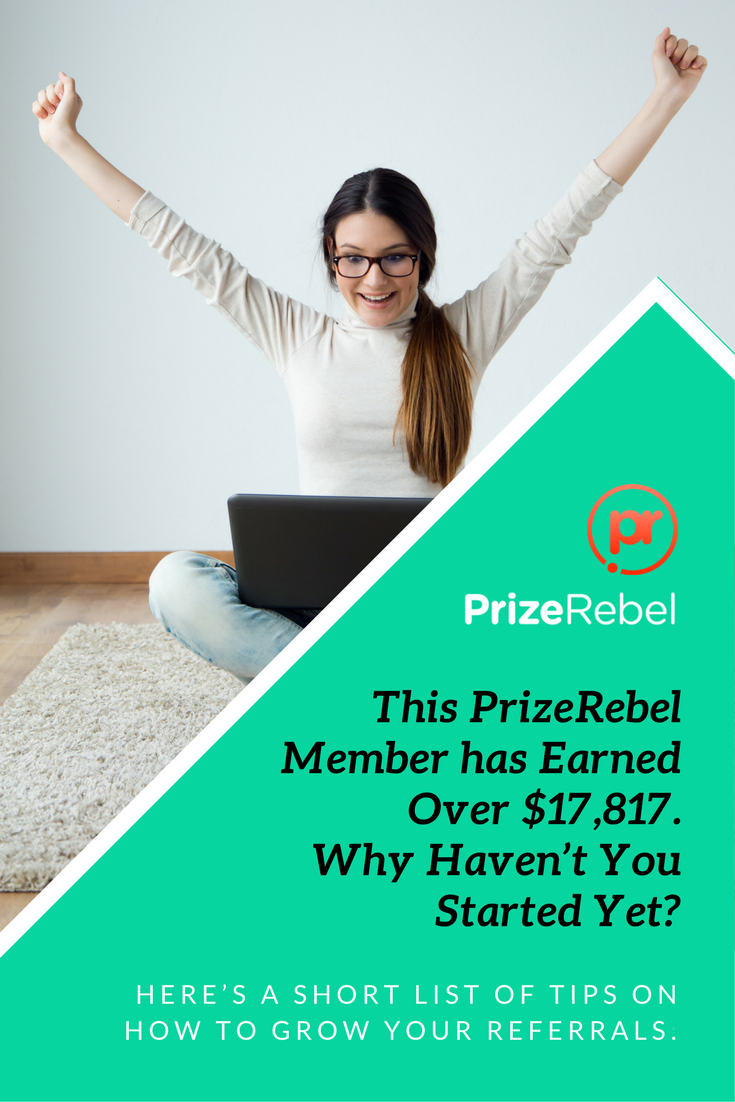 This Prizerebel Member has Earned Over $17,817  Why Haven't You